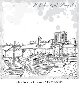 Old traditional boats on the Bay Creek in Dubai, United Arab Emirates, UAE. Hand drawn sketch. Piers of traditional water taxi in Deira area. Famous tourist destination. Vector.
