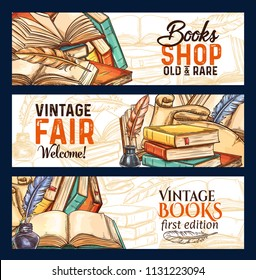 Old vintage books fair and rare literature shop sketch banners for library or bookshop and bookstore. Vector design of vintage book and writer writing stationery ink pen quill in inkwell