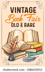 Old vintage books and rare literature sketch poster for library or bookshop and bookstore fair. Vector design of vintage book and writer writing stationery ink pen quill or feather pen in inkwell