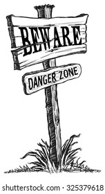 Old Vintage Wooden Sign Single Post with a BEWARE and DANGER ZONE message. Sketch Line Art Illustration Vector