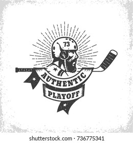 Old-school vintage hockey logo with bearded player in retro helmet, stick and heraldic ribbon with  inscription authentic playoff. Worn texture on  separate layer and can be easily disabled.
