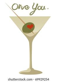 """Olive You"" I love You Heart Olive Martini"