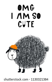 OMG I am so cute - hand drawn nursery poster with cool sheep animal with glasses and hat and hand drawn lettering. Vector illustration in scandinavian style.