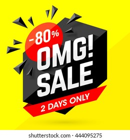 OMG! Incredible Sale banner. Two days only big sale, special offer, discounts 80% off.