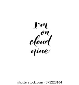 I'm on cloud nine card. Positive phrase. Vector art. Isolated on white background. Ink illustration. Modern brush calligraphy. Hand drawn lettering background.