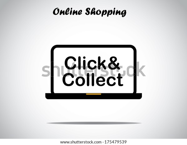 on line shopping concept design vector illustration unusual art : click and collect text displayed on a black laptop with bright white background