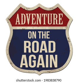 On the road again vintage rusty metal sign on a white background, vector illustration
