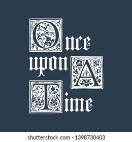 Once upon a time lettering phrase. Calligraphy postcard poster photo graphic design element. calligraphy inscription typography print poster. Vector illustration.