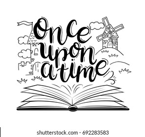 Once upon a time. Vector illustration with hand drawn book, Castle, mill and lettering. Fairy tail illustration