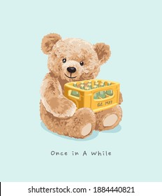 once in a while slogan with bear doll holding beer crate illustration