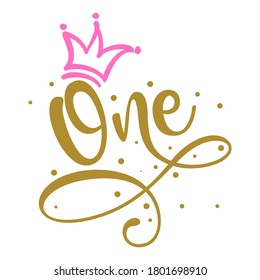 One (1.) Birthday Baby girl first year anniversary. Princess Queen. Toppers for birthday cake. Number 1. Good for cake toppers, T shirts, clothes, mugs, posters, textiles, gifts, baby sets.