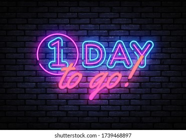 One Day to go neon banner vector design template. One Day Sale light banner, design element, night bright advertising, bright sign. Vector illustration.