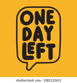 One day left. Vector illustration on yellow background.