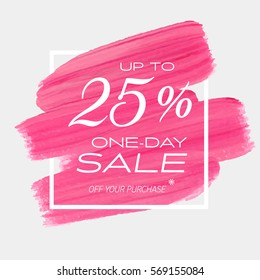 One day sale up to 25% off sign over art brush acrylic stroke paint abstract texture background vector illustration. Perfect watercolor design for a shop and sale banners.