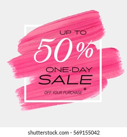 One day sale up to 50% off sign over art brush acrylic stroke paint abstract texture background vector illustration. Perfect watercolor design for a shop and sale banners.