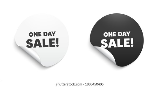 One day Sale. Round sticker with offer message. Special offer price sign. Advertising Discounts symbol. Circle sticker mockup banner. One day badge shape. Adhesive offer paper banner. Vector