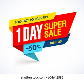 One Day Super Sale banner, too hot one day deal offer to pass up, vector illustration