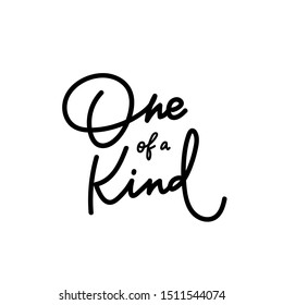 One of a kind quote lettering. Calligraphy inspiration graphic design typography element. Hand written postcard. Cute simple black vector sign letters geometric rough style print