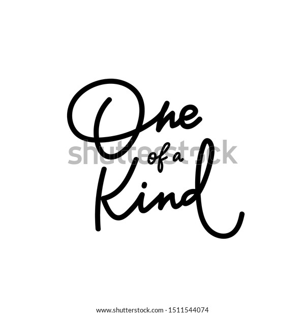 One Kind Quote Lettering Calligraphy Inspiration Stock Vector Royalty Free 1511544074