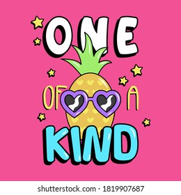 ONE OF A KIND TYPOGRAPHY, VECTOR OF A PINEAPPLE WITH SUNGLASSES AND TEXT, SLOGAN PRINT VECTOR