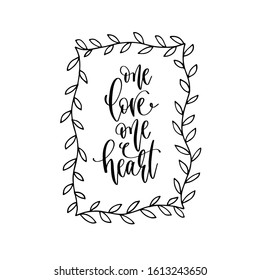 one love one heart - hand lettering inscription to wedding invitation or Valentines day design, calligraphy vector illustration