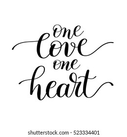 one love one heart handwritten lettering quote about love to valentines day design or wedding invitation or printable wall art, poster, home decor and other, calligraphy vector illustration