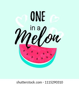 One in a Melon summer greeting card, print for t-shirt. Vector Illustration typographical background with cartoon Watermelon and hand drawn ink hearts.