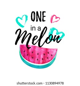 One in a Melon summer greeting card, print for t-shirt. Vector Illustration typographical background with Watercolor Watermelon and hand drawn ink hearts.