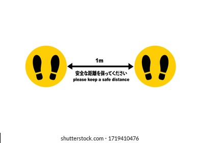 "One meter distance sign and instruction with ""Please keep a safe distance"" and Japanese ""ここに立ってください""  with shoe prints sign. Social Distancing Instruction Icon. Black and Yellow colour."