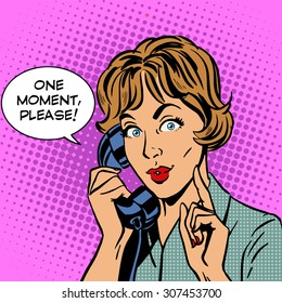 One moment please a woman talking on the phone. Retro style pop art