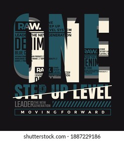 One step up level, modern and stylish typography slogan. Abstract design with the lines style. Vector print tee shirt, typography, poster. Global swatches.