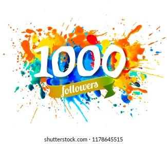 One thousand followers. Splash paint vector inscraiption