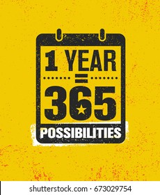 One Year Equal 365 Possibilities. Inspiring Creative Motivation Quote Poster Template. Vector Typography Banner Design Concept On Grunge Texture Rough Background