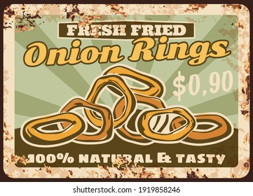 Onion rings rusty metal plate, vector fried crispy snack vintage rust tin sign. Fast food cafe meal retro poster, ferruginous price tag for takeaway junk appetizer. Battered onion rings advertising