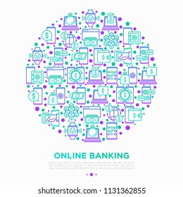 Online banking concept in circle with thin line icons: deposit app, money safety, internet bank, contactless payment, credit card, online transaction. Modern vector illustration, print media template.