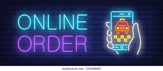 Online order neon text and taxi app on smartphone. Taxi service, transportation and advertisement design. Night bright neon sign, colorful billboard, light banner. Vector illustration in neon style.