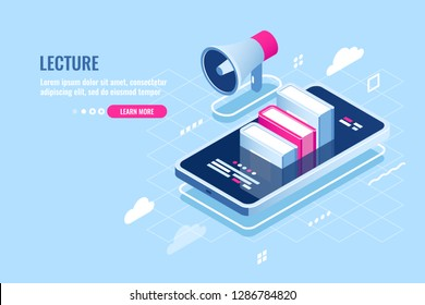 Online webinar isometric icon, internet course, mobile phone with book on screen, tutorial application, storage of file in cloud, smartphone with loudspeaker flat vector illustration blue white