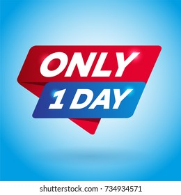 ONLY 1 DAY arrow colored tag sign.