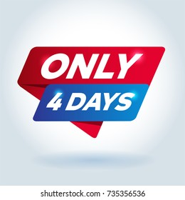 ONLY 4 DAYS arrow colored tag sign.