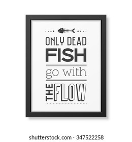 Only Dead Fish Go Flow Quote Stock Vector Royalty Free 347522294