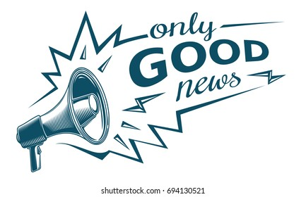 Only good news sign with megaphone