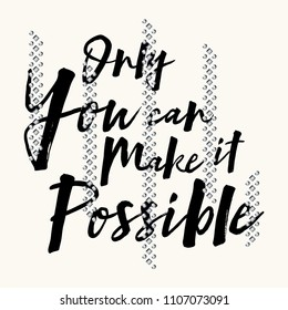 Only You Can Make It Possible Slogan with Studs for Tshirt Graphic Vector Print
