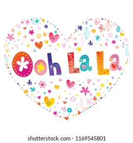Ooh la la - french quote - heart shaped type lettering vector design