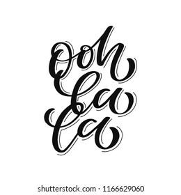 Ooh La la. Hand lettered quote. Vector illustration