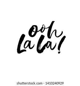 Ooh la la handwritten ink brush vector lettering. French romantic saying calligraphic inscription. Greeting card, postcard decorative print. Excitement expression. Flirt phrase with exclamation mark