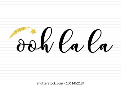 Oohlala handwritten calligraphic lettering, gold star made of glitter, on white background, vector illustration. Typographic graphic design elements for banners, invitations, greeting cards.