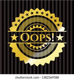 Oops! gold shiny badge. Vector Illustration. Detailed.