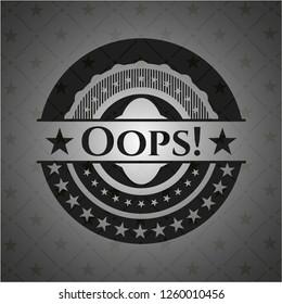 Oops! realistic black emblem