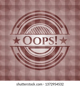 Oops! red seamless badge with geometric background.