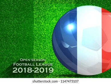 Open season Football League  2018-2019 Text - with Soccer ball flag of France,Grass,football field.